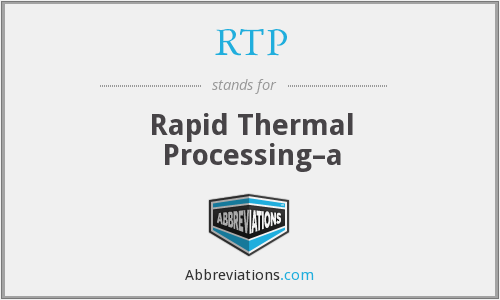 RTP - Rapid Thermal Processing–a