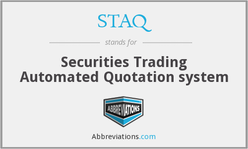 STAQ - Securities Trading Automated Quotation system