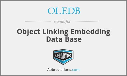 OLEDB - Object Linking Embedding Data Base