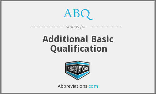 ABQ - Additional Basic Qualification