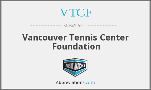 What does VTCF stand for?