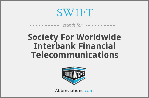 SWIFT - Society For Worldwide Interbank Financial Telecommunications