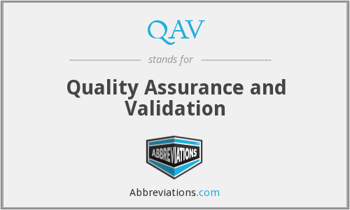QAV - Quality Assurance and Validation