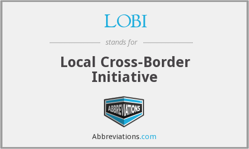 LOBI - Local Cross-Border Initiative