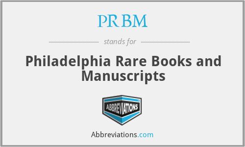 PRBM - Philadelphia Rare Books and Manuscripts