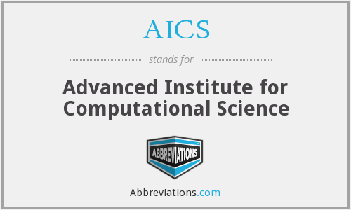 AICS - Advanced Institute for Computational Science