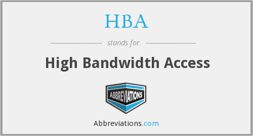 HBA - High Bandwidth Access