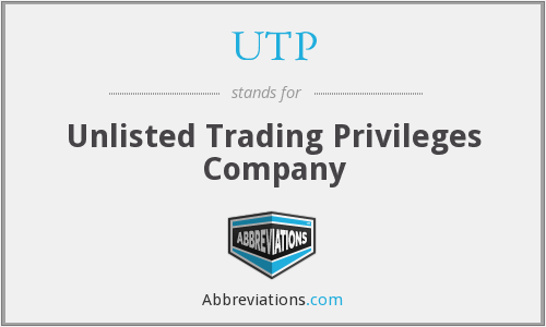 UTP - Unlisted Trading Privileges Company