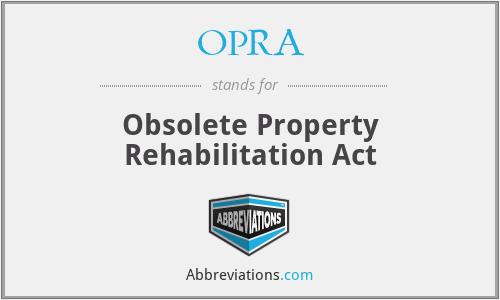 OPRA - Obsolete Property Rehabilitation Act