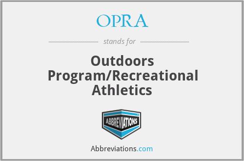 OPRA - Outdoors Program/Recreational Athletics