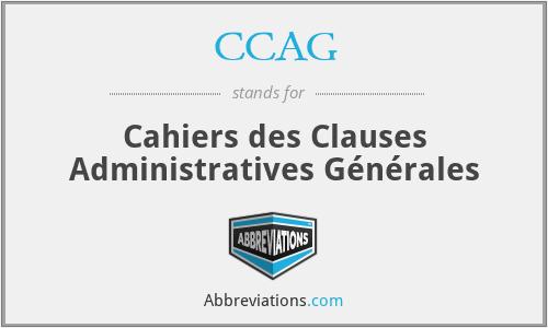 CCAG - Cahiers des Clauses Administratives Générales
