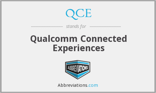 QCE - Qualcomm Connected Experiences