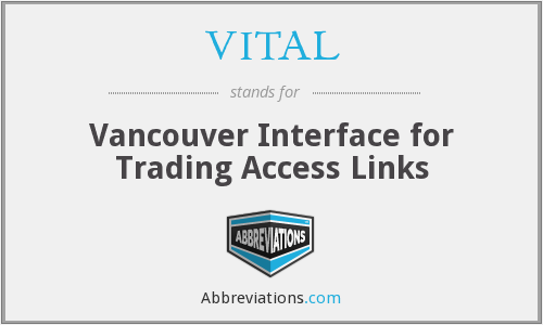 VITAL - Vancouver Interface for Trading Access Links