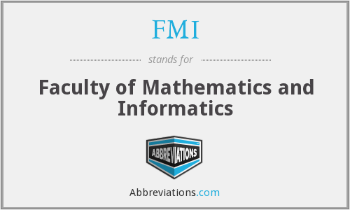 FMI - Faculty of Mathematics and Informatics