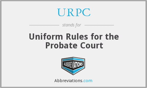 URPC - Uniform Rules for the Probate Court