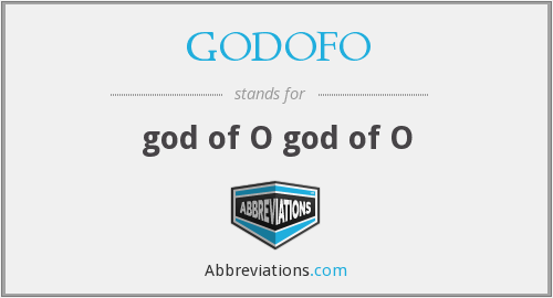 What does GODOFO stand for?