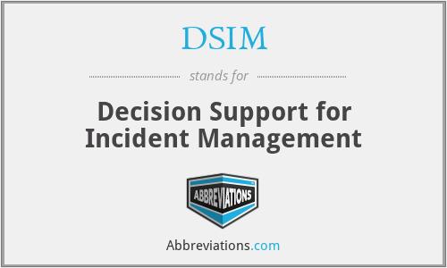 DSIM - Decision Support for Incident Management
