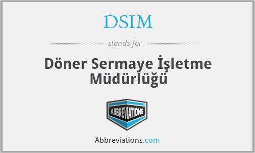 DSIM - Döner Sermaye İşletme Müdürlüğü
