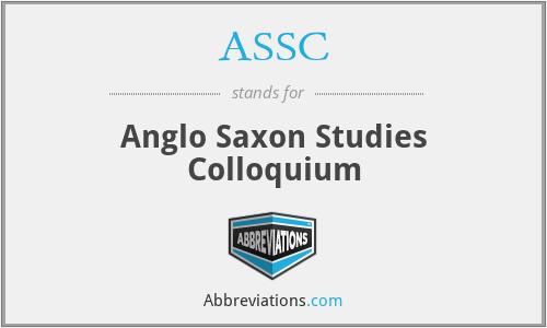 ASSC - Anglo Saxon Studies Colloquium