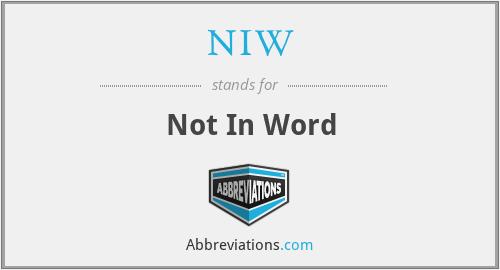 NIW - Not In Word