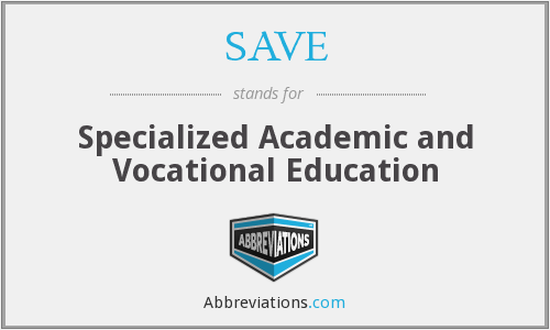 SAVE - Specialized Academic And Vocational Education