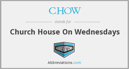 CHOW - Church House On Wednesdays