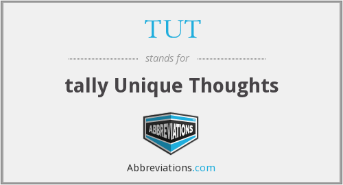 TUT - tally Unique Thoughts