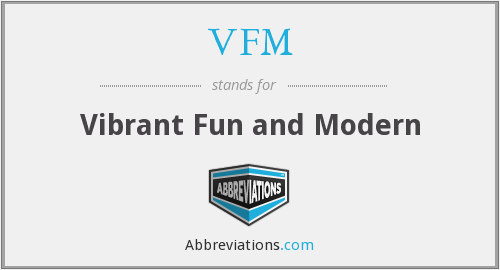 VFM - Vibrant Fun and Modern