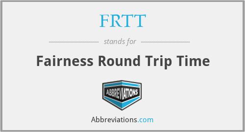 FRTT - Fairness Round Trip Time