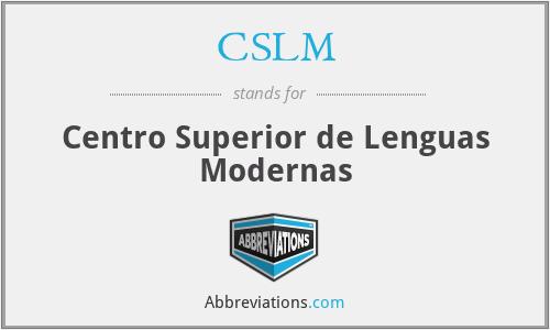 CSLM - Centro Superior de Lenguas Modernas