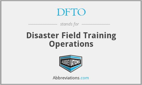 DFTO - Disaster Field Training Operations