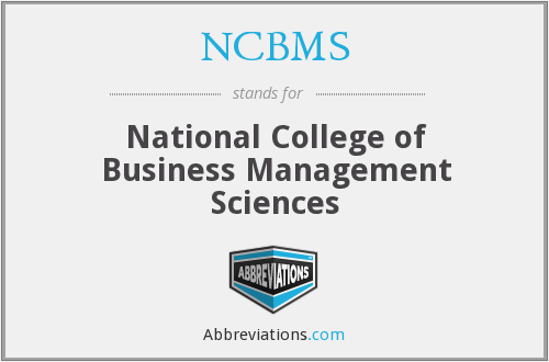 NCBMS - National College of Business Management Sciences