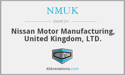 NMUK - Nissan Motor Manufacturing, United Kingdom, LTD.