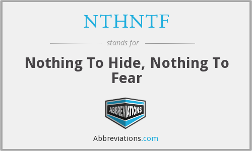 NTHNTF - Nothing To Hide, Nothing To Fear
