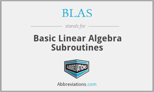 BLAS - Basic Linear Algebra Subroutines