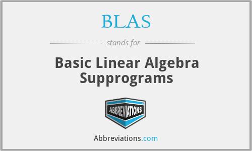 BLAS - Basic Linear Algebra Supprograms