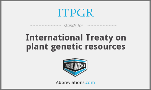 ITPGR - International Treaty on plant genetic resources
