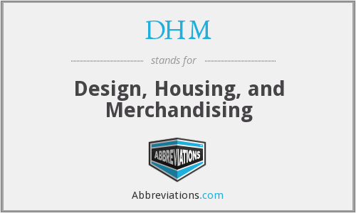 DHM - Design, Housing, and Merchandising