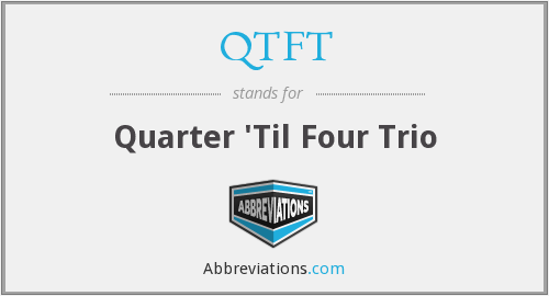What does QTFT stand for?