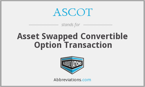 ASCOT - Asset Swapped Convertible Option Transaction