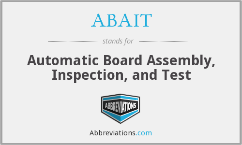 ABAIT - Automatic Board Assembly, Inspection, and Test