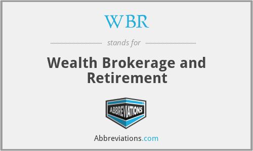 WBR - Wealth Brokerage and Retirement