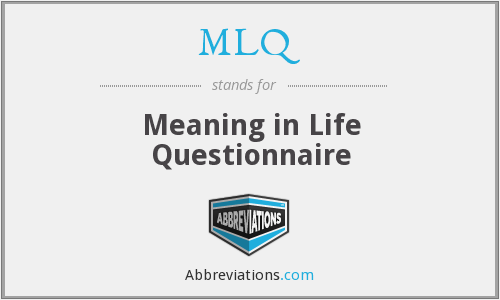 MLQ - Meaning in Life Questionnaire