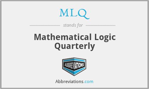 MLQ - Mathematical Logic Quarterly