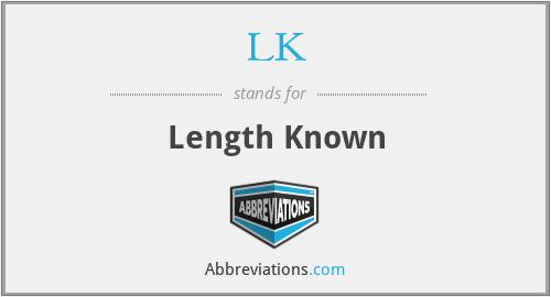 LK - Length Known
