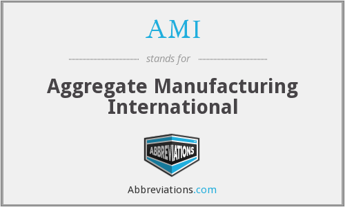 AMI - Aggregate Manufacturing International