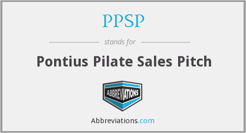PPSP - Pontius Pilate Sales Pitch