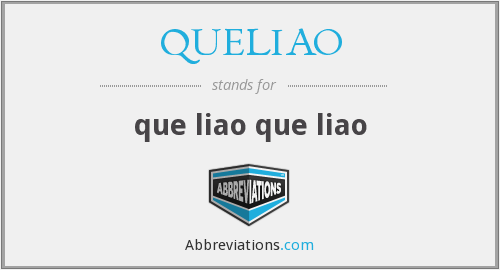 What does QUELIAO stand for?
