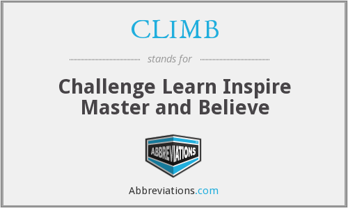 CLIMB - Challenge Learn Inspire Master and Believe