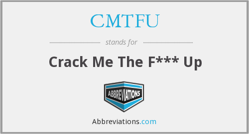 What does CMTFU stand for?